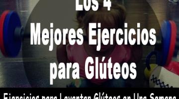 4 Ejercicios para levantar glúteos en una semana – Los 4 mejores ejercicios para glúteos